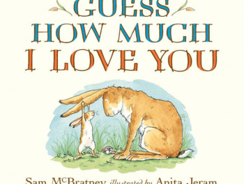 Story Time – Guess how much I love you